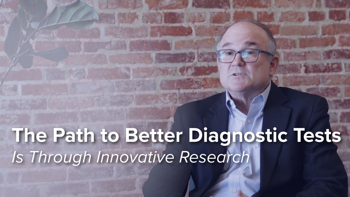 The Path to Better Diagnostic Tests is Through Innovative Research