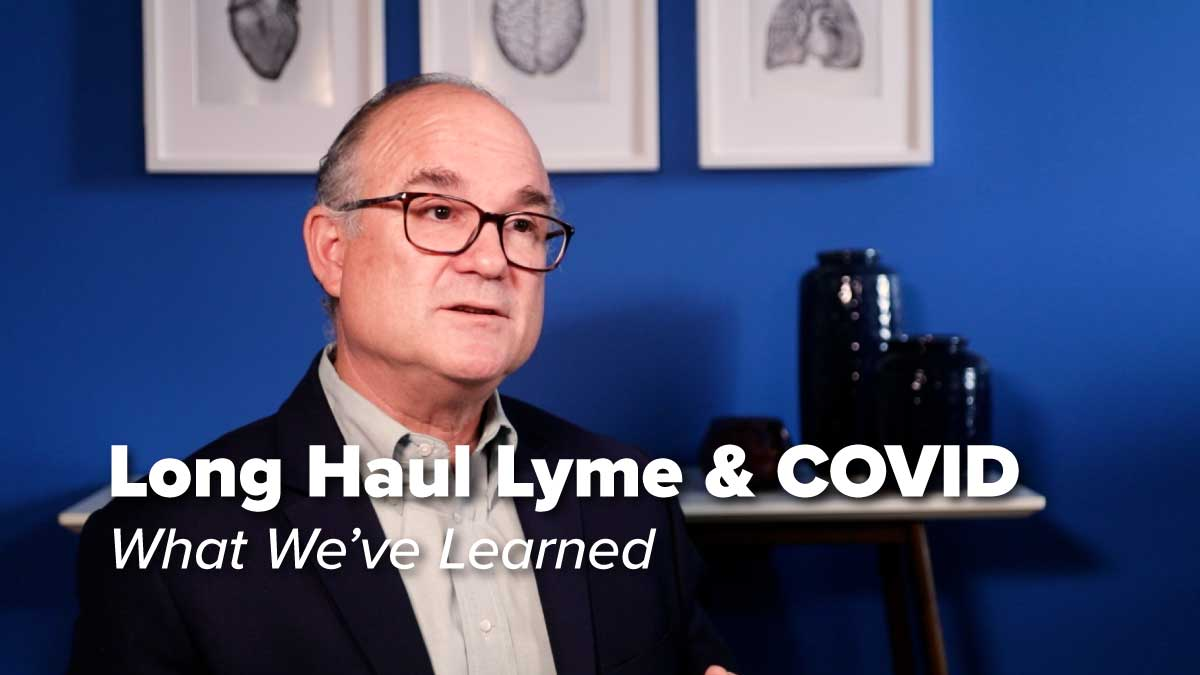 Lessons from Long Haul Lyme Disease and Long Haul COVID